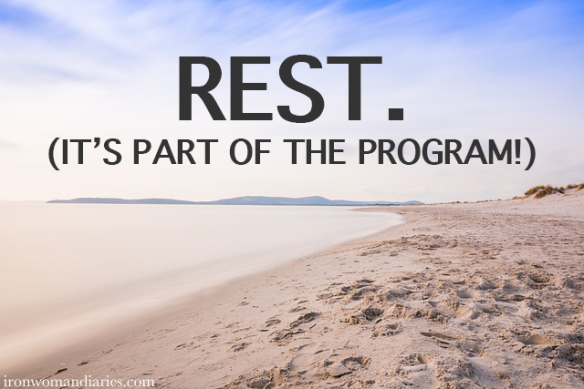 Rest. It's part of the program!